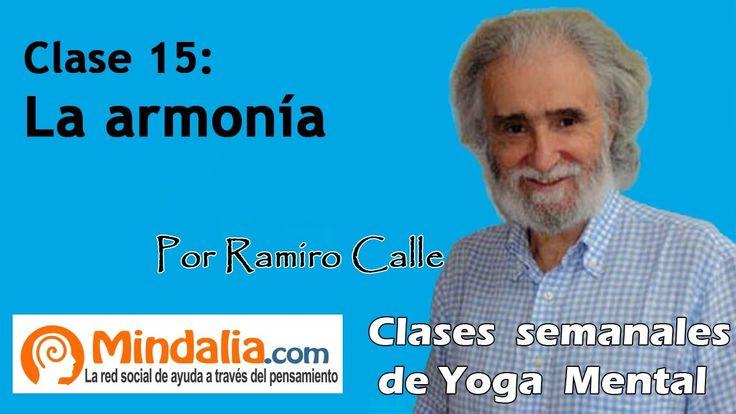 CLASE 15: Cómo conseguir la Armonía y el Equilibrio, por Ramiro Calle. E...