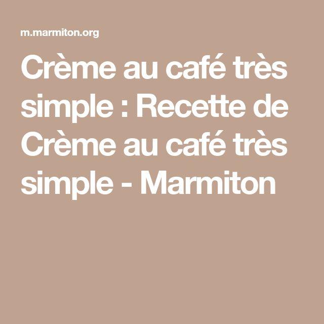 Crème au café très simple : Recette de Crème au café très simple - Marmiton