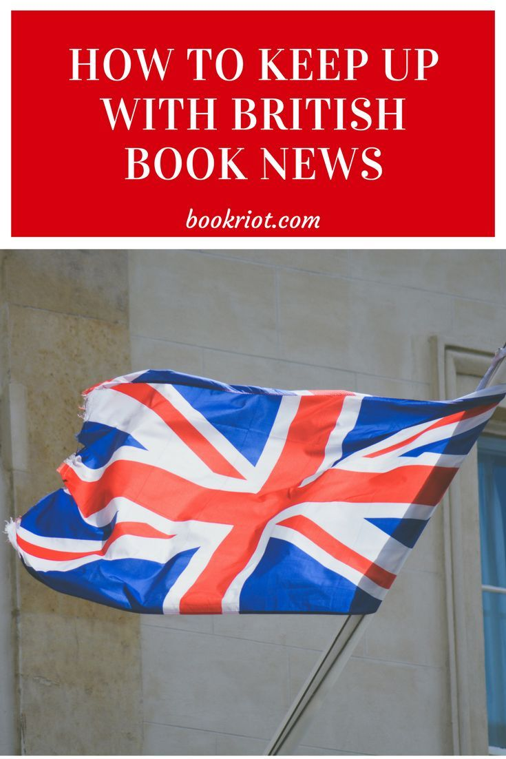 How To Stay Up To Date With British Book News