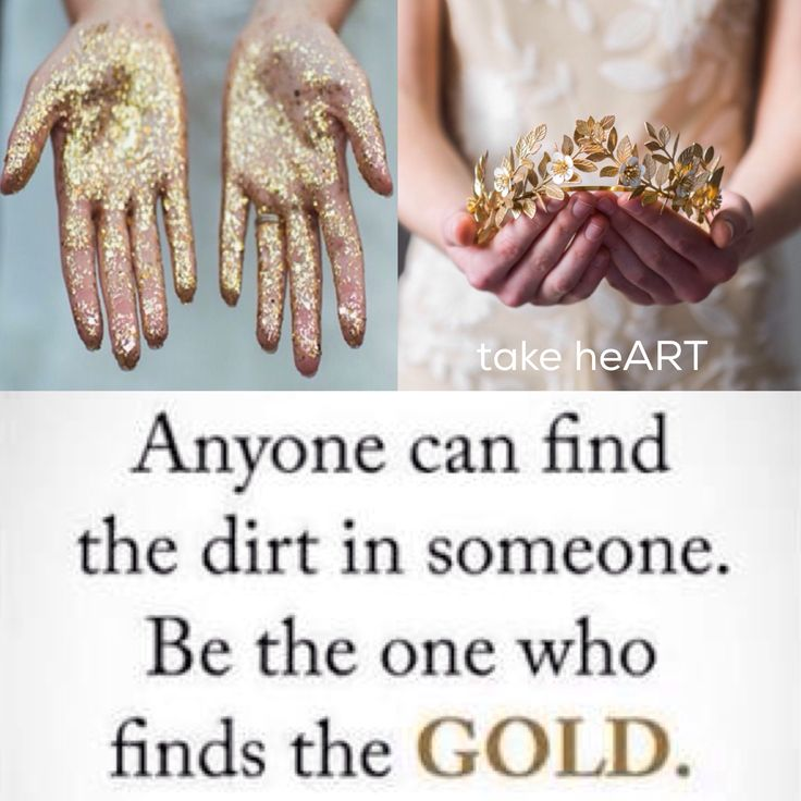 Quote. Be the one that finds the gold