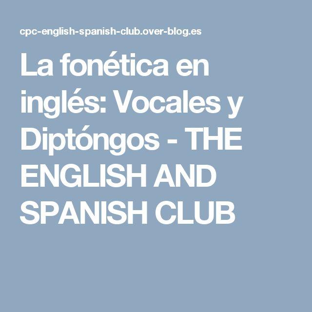 La fonética en inglés: Vocales y Diptóngos - THE  ENGLISH  AND  SPANISH  CLUB