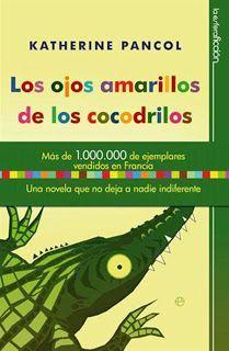 """Libros que hay que leer: """"Los ojos amarillos de los cocodrilos"""" - Katherine Pancol LO RECOMIENDO"""