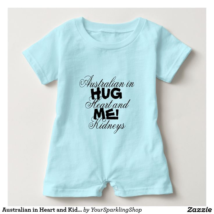Australian in Heart and Kidneys, Hug Me! #HugAnAustralian   Funny Baby Tee Shirt