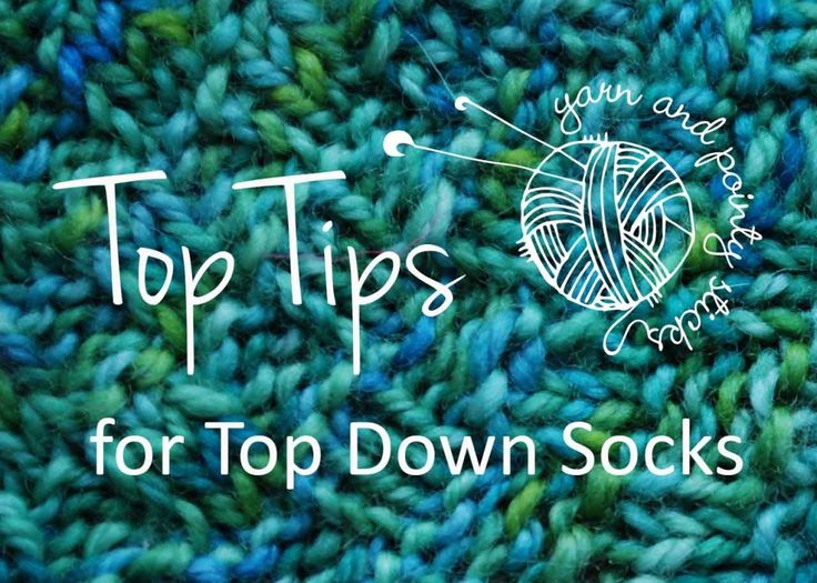 Top Tips for Top Down Socks #socks #knitting #techniques