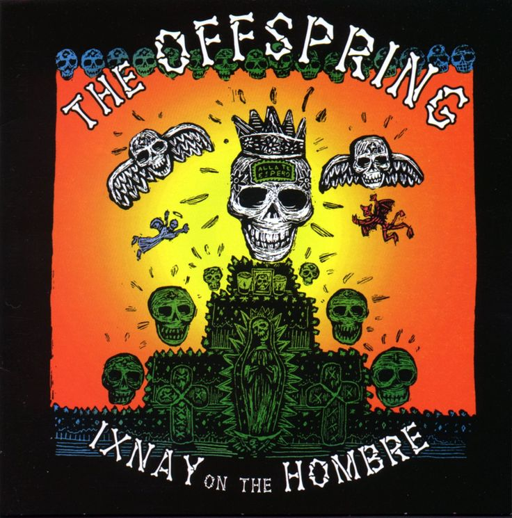 Quot Ixnay On The Hombre Quot By The Offpring 1997
