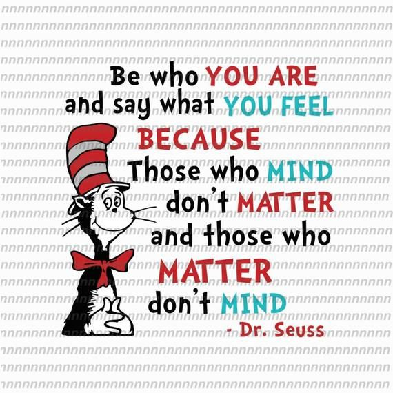 Dr Seuss Png File Download Be Who You Are And Say What You Etsy Dr Seuss Quotes Seuss Quotes Dr Seuss Day