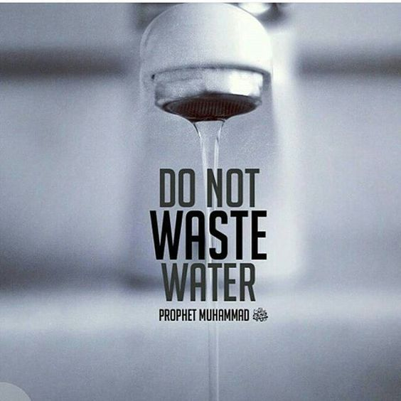Follow the Prophet's (PBUH) words and conserve water as best as you can! #water #Islam #Prophet #Hadith