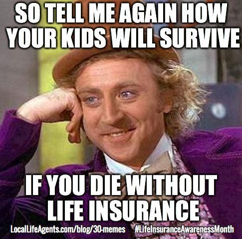 funny life insurance memes form local life agents funny financial pinterest funny life. Black Bedroom Furniture Sets. Home Design Ideas