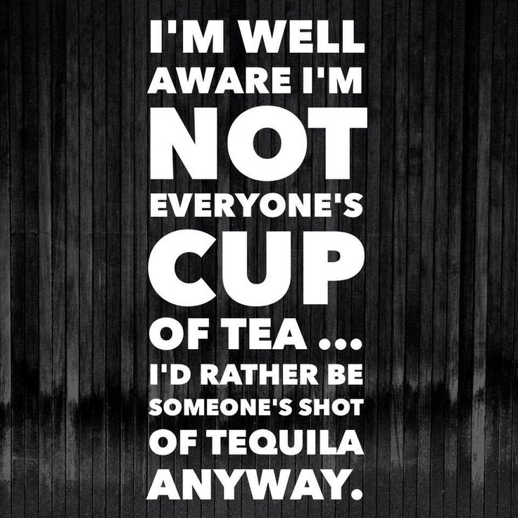 I'm well aware i'm NOT everyone's cup of tea........