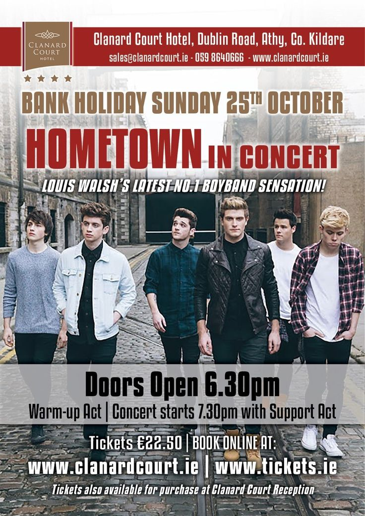 HomeTown in concert - Louis Walsh's latest no.1 boyband sensation! Playing in concert at Clanard Court Bank Holiday Sunday 25th October 2015