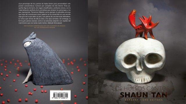 Los huesos cantores. Shaun Tan. Una colección de 75 esculturas inspiradas en los cuentos de hadas de los hermanos Grimm.