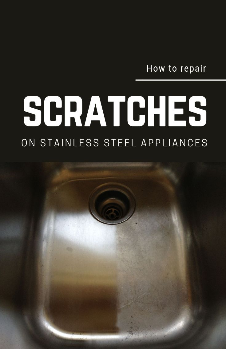 How to repair scratches on stainless steel appliances in