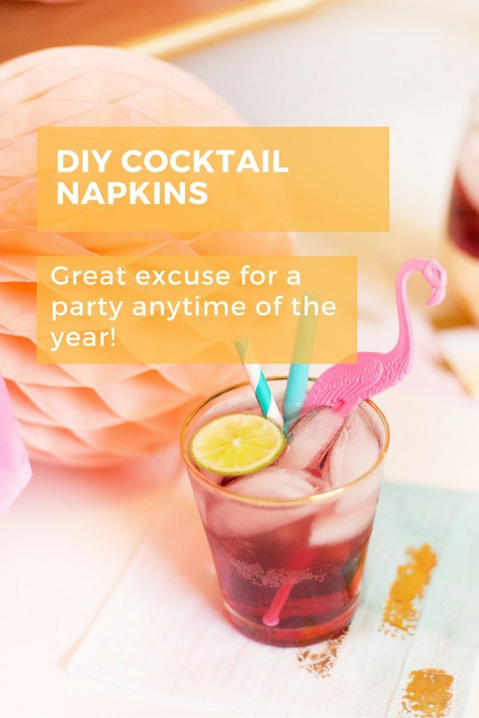 The super cute cocktail napkins are a great excuse for a party in January. The party season need never be over with these in your stash! #diy #party #tabledecoration