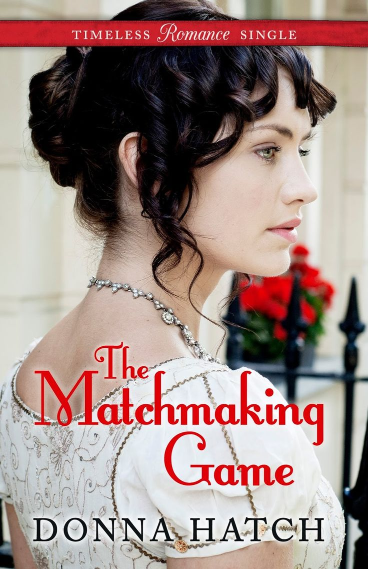 Excerpt ~ The Matchmaking Game By Donna Hatch #books #historical #romance