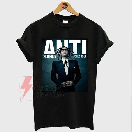 Anti Rihanna Tour Shirt On Sale