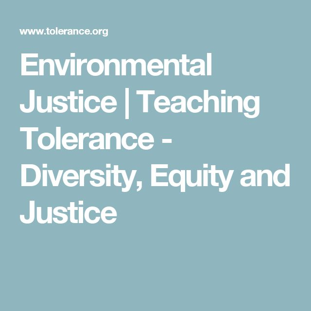 Environmental Justice | Teaching Tolerance - Diversity, Equity and Justice