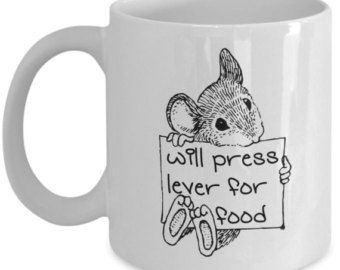 Psychology Mugs - Will Press Lever For Food - Funny Psychology Gifts | Psychologist Gifts | Psychology Teacher Gifts