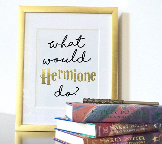 What Would Hermione Do? Harry Potter Print, Harry Potter Wall Art, Harry Potter Decor, Harry Potter Room, Harry Potter Nursery, Hermione