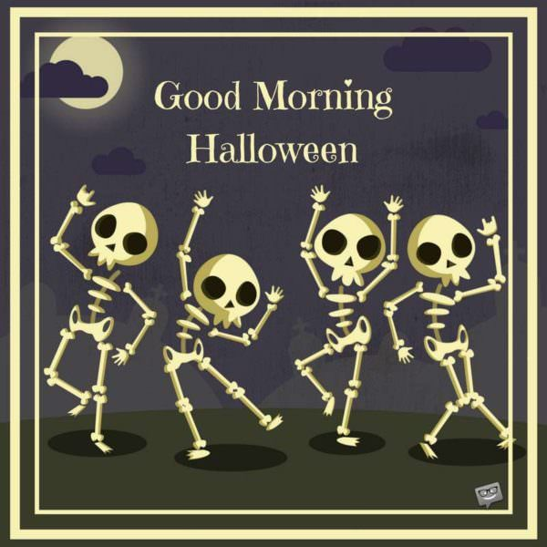 Good Morning Wishes For A Scarily Funny Halloween Halloween Wishes Happy Halloween Halloween Funny