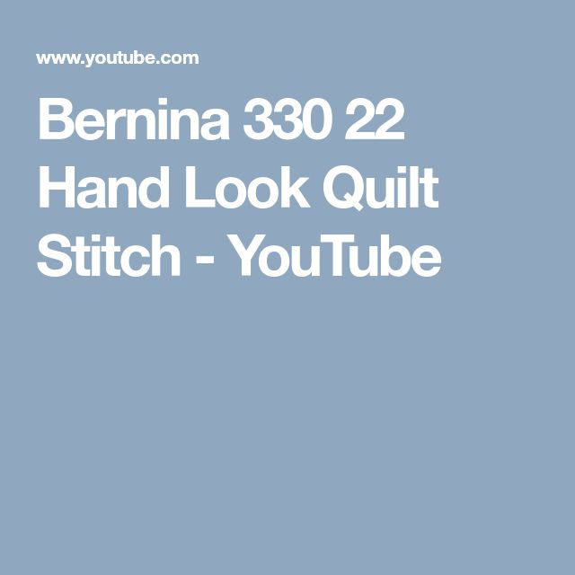 Bernina 330  22 Hand Look Quilt Stitch - YouTube