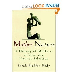 Mother Nature: A History of Mothers, Infants, and Natural Selection