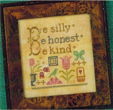 Lizzie Kate Be Silly - Flora McSample - Cross Stitch Pattern. Be Silly, Be Honest, Be Kind. Model stitched on 32 Ct. Sand overdyed linen by Picture This Plus wi