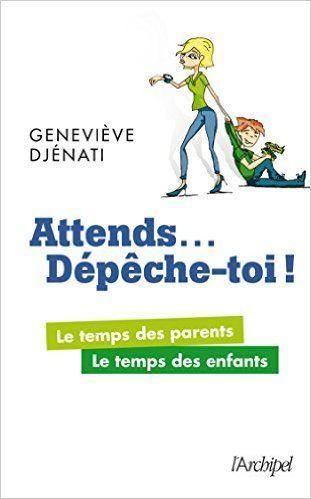 Amazon.fr - Attends... dépêche-toi - Geneviève Djénati - Livres