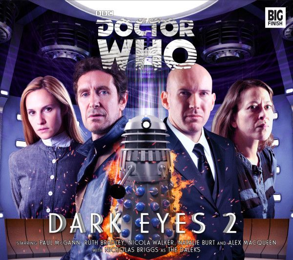 "Cover of the Eighth Doctor's new adventures, ""Doctor Who: Dark Eyes 2,"" released 12 Feb 2014 for download by Big Finish. Starring Paul McGann, Alex Macqueen, Ruth Bradley, and Nicola Walker. Order it here:  http://www.bigfinish.com/releases/v/dark-eyes-2-978"
