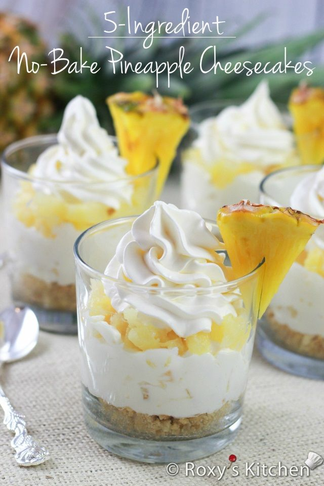 5-Ingredient No-Bake Pineapple Cheesecakes in a Cup   Roxy's Kitchen #nobakedessert #partydesserts #pineapple #creamcheese #whippedcream #summer