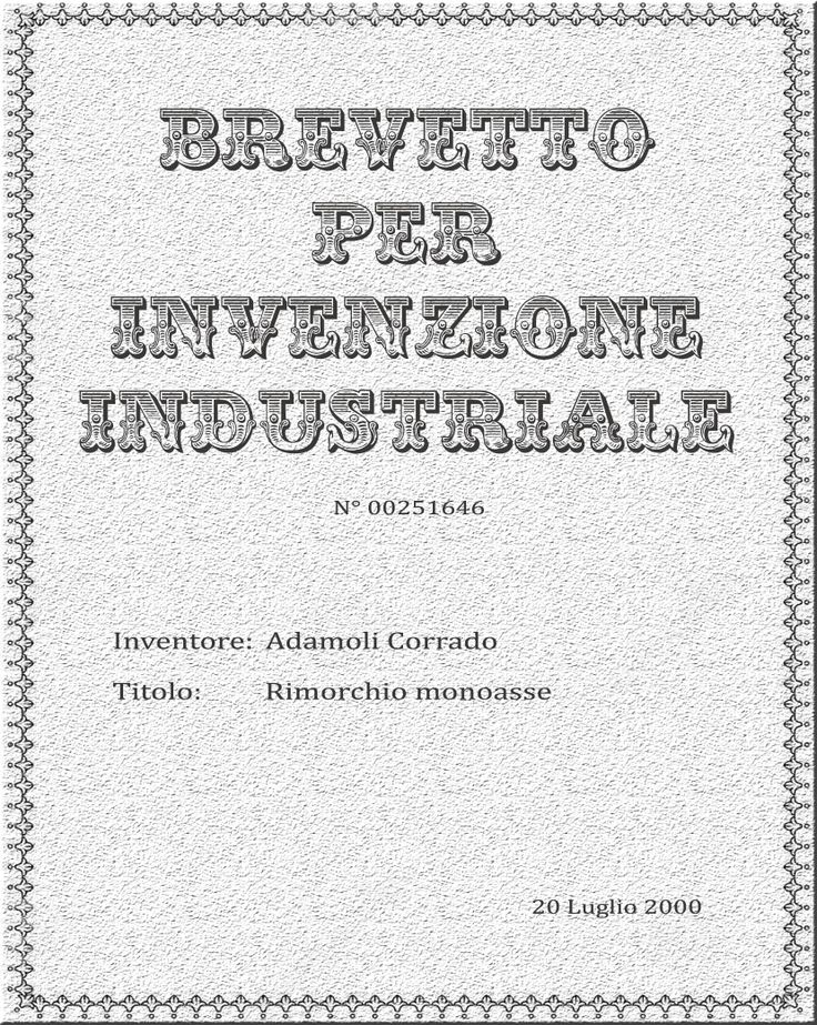 #Sixth #Patent for #industrial #invention: #singleaxle #trailer  #Sesto #Brevetto per #invenzione #industriale: #Rimorchio #monoasse  Info:commerciale@adamoli.it