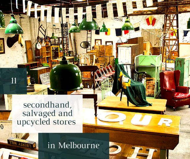 11 secondhand, salvaged and upcycled stores in Melbourne