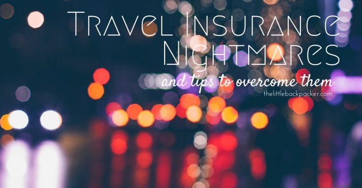 Travel Insurance Nightmares and Tips - The Little Backpacker