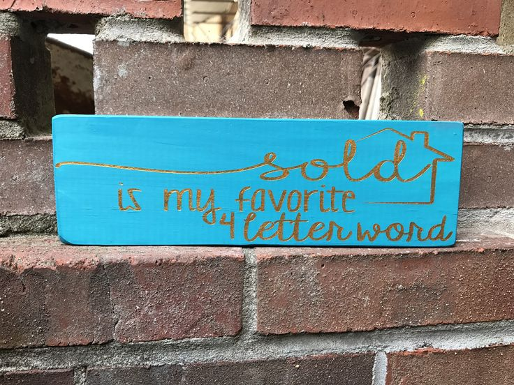 Sold is my favorite 4 letter word -realtor sign -briker sign -wood sign -Realtor gift -3.5x11 by JuJusBungalow on Etsy https://www.etsy.com/listing/522609983/sold-is-my-favorite-4-letter-word