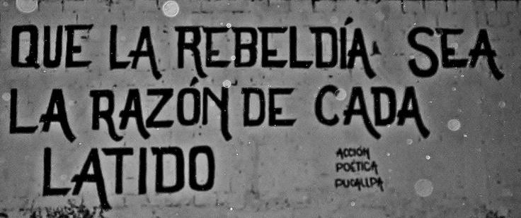 La rebeldía es la razón de cada latido