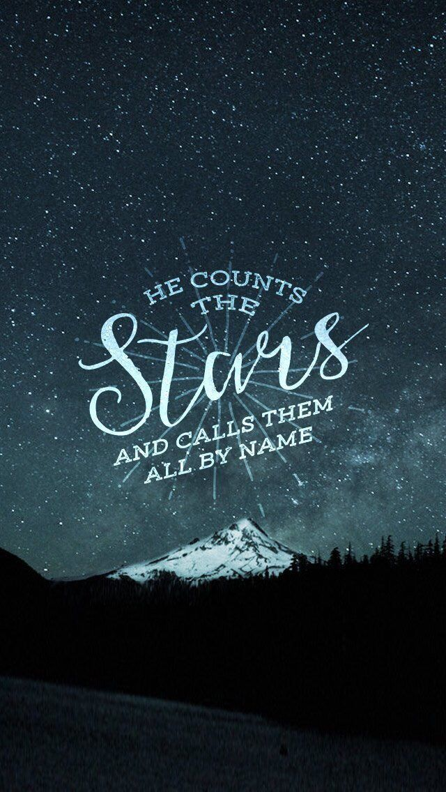 He counts the stars and calls them by name...