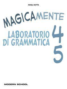 Magicamente lab grammatica 4 5