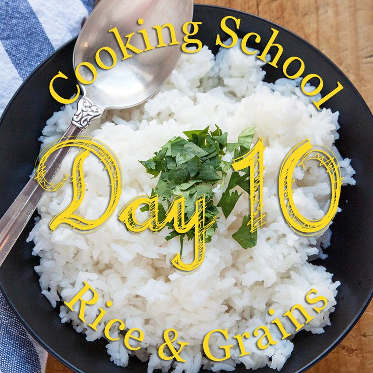 Cooking School Day 10: Rice & Grains