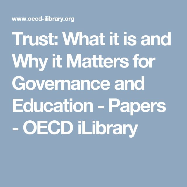 Trust: What it is and Why it Matters for Governance and Education - Papers - OECD iLibrary