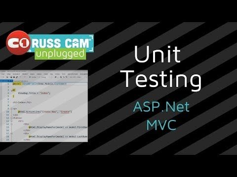 Russ Cam® Unplugged: Unit Testing ASP.Net MVC - YouTube