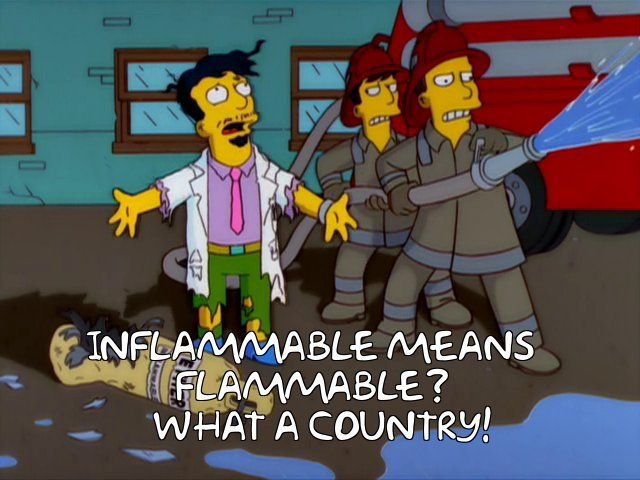 The Simpsons - Quote - Inflammable means flammable?