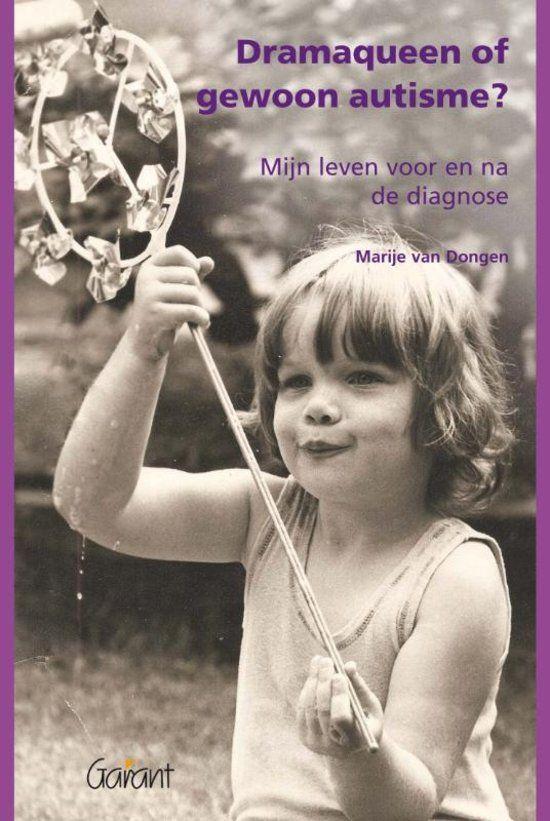 Leesverslag van het boek 'Dramaqueen of gewoon autisme: mijn leven voor en na de diagnose' van Marije van Dongen