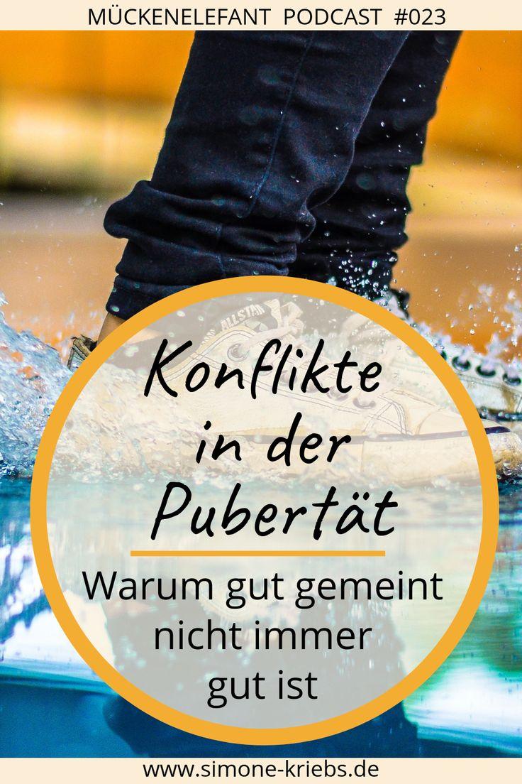 Pubertät – Konflikte, warum gut gemeint nicht immer gut ist! – Katharina