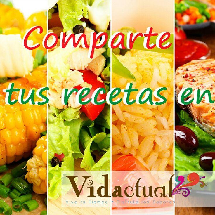 Comparte tus recetas con nosotros, una buena salud y alimentación es lo mas importante #Vidactual #ComparteRecetas #Salud