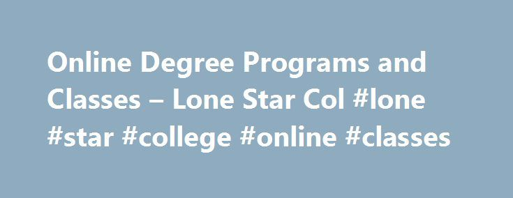 Online Degree Programs and Classes – Lone Star Col #lone #star #college #online #classes http://eritrea.nef2.com/online-degree-programs-and-classes-lone-star-col-lone-star-college-online-classes/  # Online.lonestar.edu Countable Data Brief Lonestar.edu is tracked by us since April, 2011. Over the time it has been ranked as high as 13 717 in the world, while most of its traffic comes from USA, where it reached as high as 2 204 position. Online.lonestar.edu receives less than 2.77% of its…