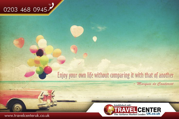 Enjoy your own life without comparing it with that of another. - Marquis de Condorcet  #enjoy #life #lifequotes #fun #motivationalquotes #quotes #travel #travelcenteruk #travelcenter #quotesoftheday #picoftheday #day #car #classiccar #classicpic #balloons #sky