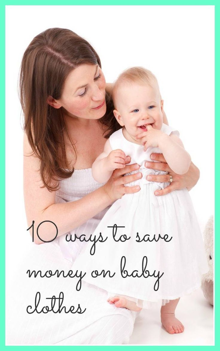10 ways to save money on baby clothes.If  you are baby budgeting you will want to read these thrifty and frugal tips tips. Some great advice on dressing your baby on a budget