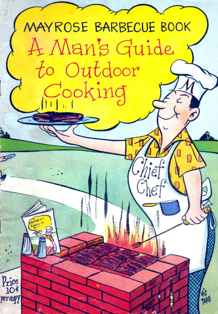 and everything else too: A Man's Guide to Outdoor Cooking