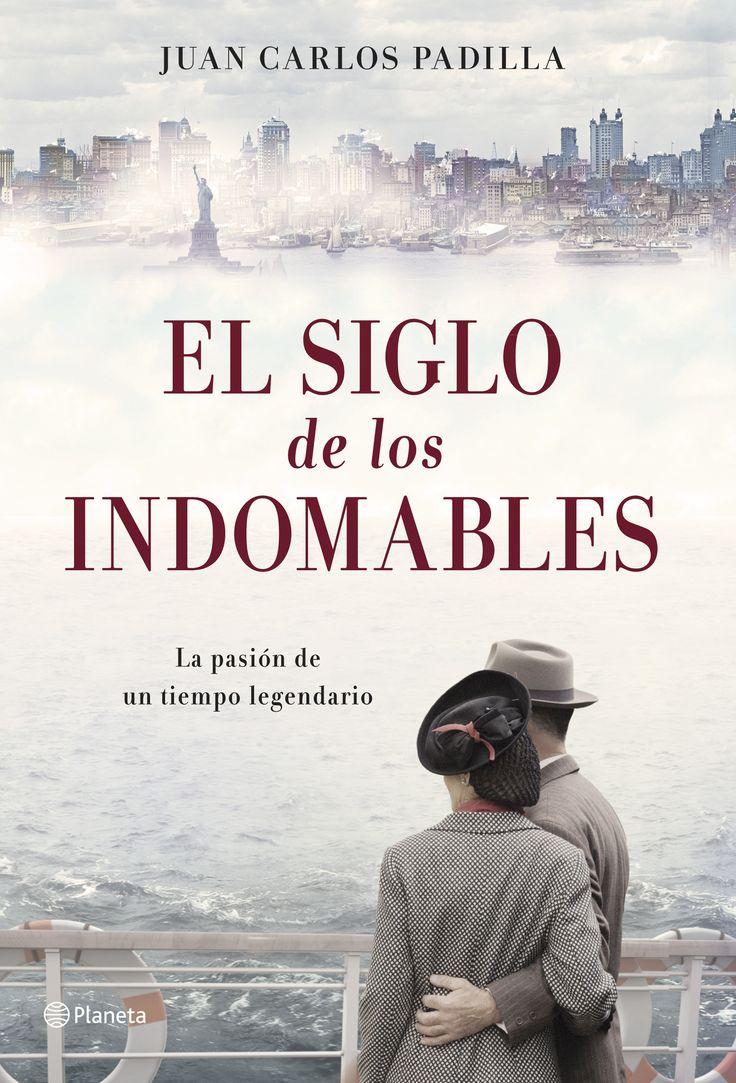El siglo de los indomables, de Juan Carlos Padilla - Editorial: Planeta - Signatura: N PAD sig - Código de barras: 3289766