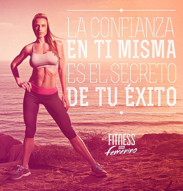 La confianza en ti misma es el secreto de tu éxito. Fitness en Femenino