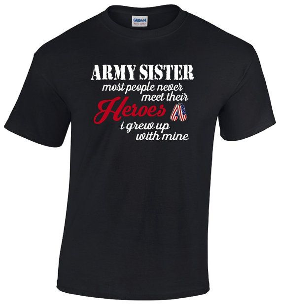 Army Sister T-Shirt Military Support Our Troops Tee by ADabOfInk